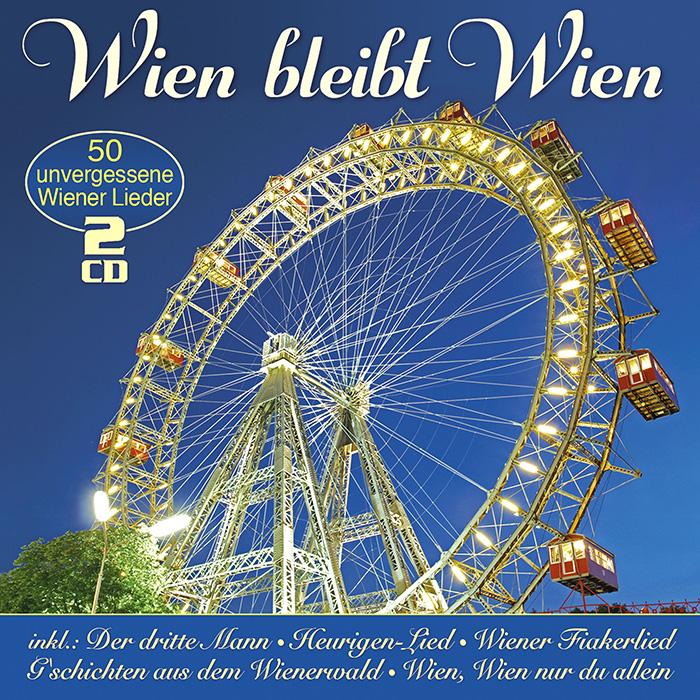 Wien bleibt Wien - 50 unvergessene Wiener Lieder