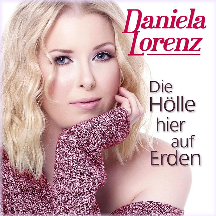 Daniela Lorenz - Die Hölle hier auf Erden
