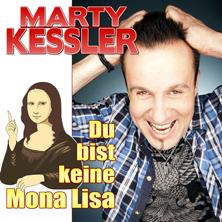 Marty Kessler - Du bist keine Mona Lisa
