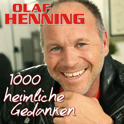Olaf Henning - 1000 heimliche Gedanken