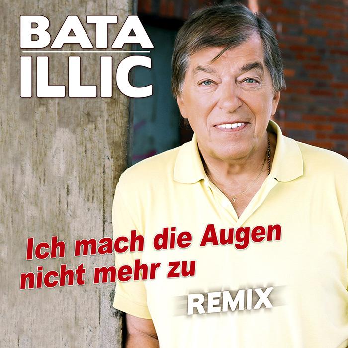 Bata Illic - Ich mach die Augen nicht mehr zu