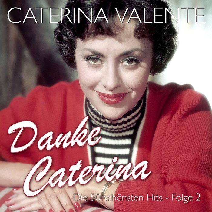 Caterina Valente - Danke Caterina Die 50 schönsten Hits - Folge 2