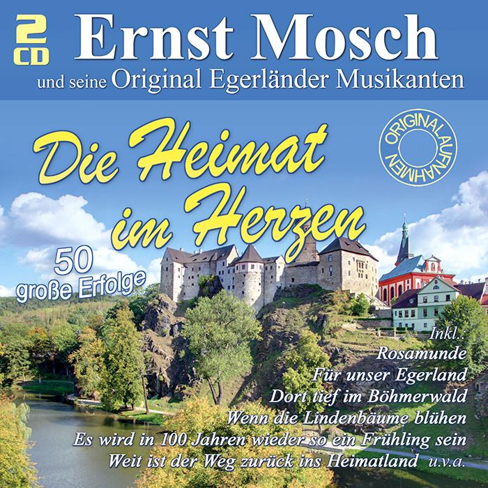 Ernst Mosch und seine Original Egerländer Musikanten - Die Heimat im Herzen – 50 große Erfolge