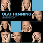 Olaf Henning - Lebensecht