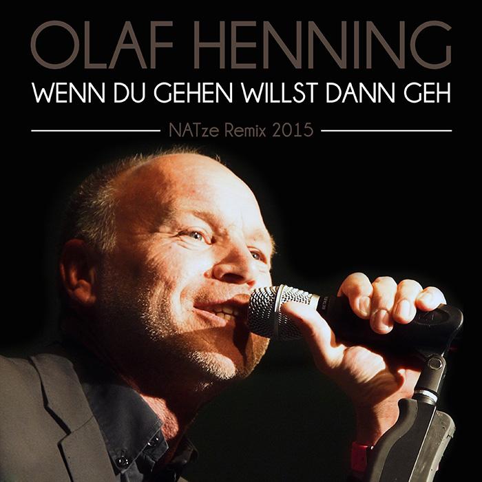 Olaf Henning - Wenn du gehen willst dann geh NATze Remix 2015