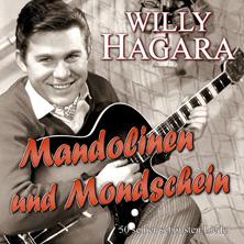 Willy Hagara - Mandolinen und Mondschein – 50 seiner schönsten Lieder