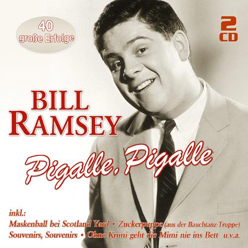 Bill Ramsey - Pigalle, Pigalle - 40 große Erfolge