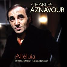 Charles Aznavour - Alléluia - 50 große Erfolge