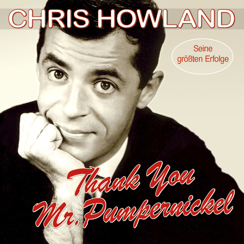 Chris Howland - Thank You, Mr. Pumpernickel - Seine größten Erfolge