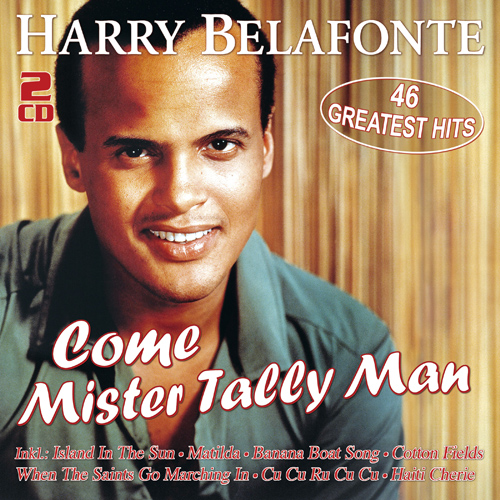 Harry Belafonte - Come Mister Tally Man - 46 Greatest Hits