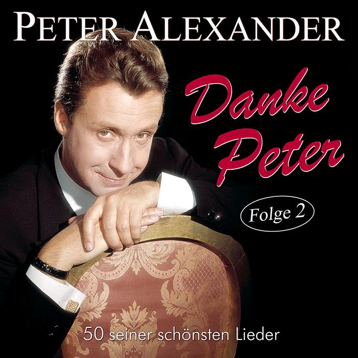 Peter Alexander - Danke Peter – Folge 2 - 50 seiner schönsten Lieder