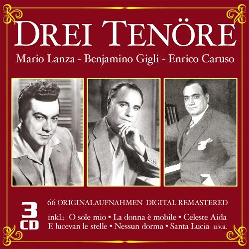 Mario Lanza - Benjamino Gigli - Enrico Caruso - Drei Tenöre - 66 große Erfolge