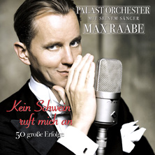 Palastorchester mit seinem Sänger Max Raabe - Kein Schwein ruft mich an - 50 große Erfolge