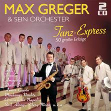Max Greger - Tanz-Express - 50 große Erfolge