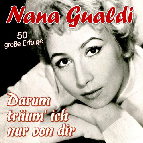 Nana Gualdi - Darum träum´ ich nur von dir