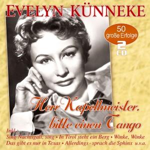 Evelyn Künneke - Herr Kapellmeister, bitte einen Tango – 50 grosse Erfolge
