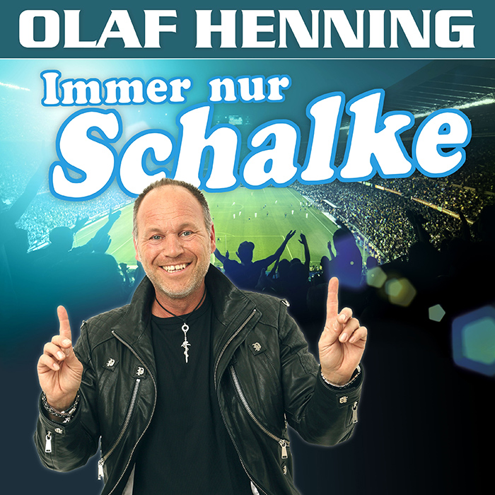 Olaf Henning | Immer nur Schalke