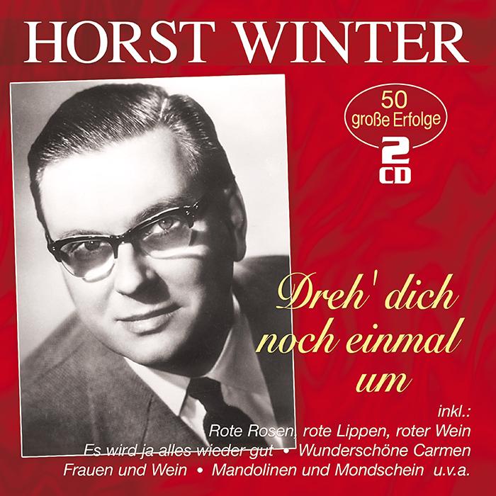 Horst Winter | Dreh' dich noch einmal um