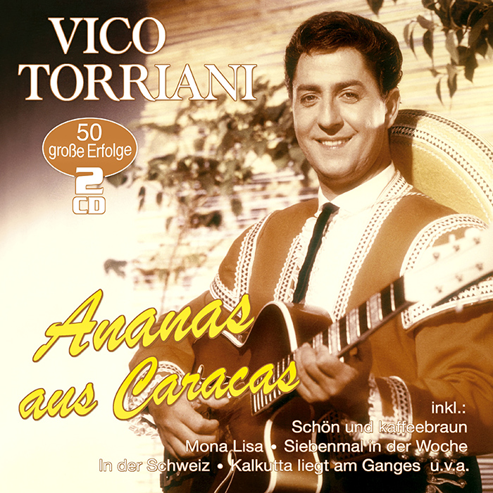 Vico Torriani | Ananas aus Caracas