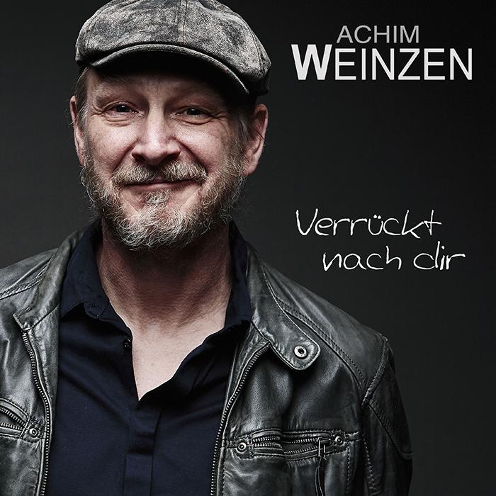 Achim Weinzen | Verrückt nach dir