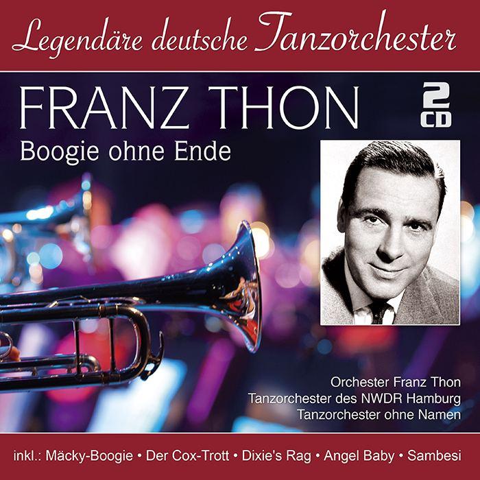 Franz Thon | Boogie ohne Ende – Legendäre deutsche Tanzorchester