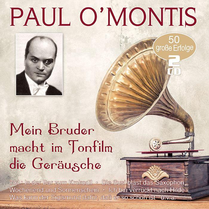Paul O'Montis | Mein Bruder macht im Tonfilm die Geräusche