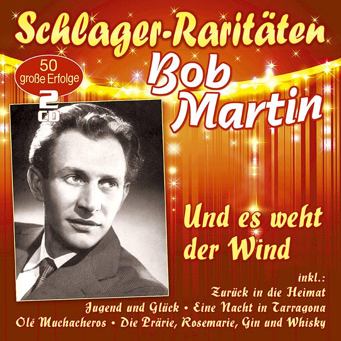Bob Martin | Und es weht der Wind