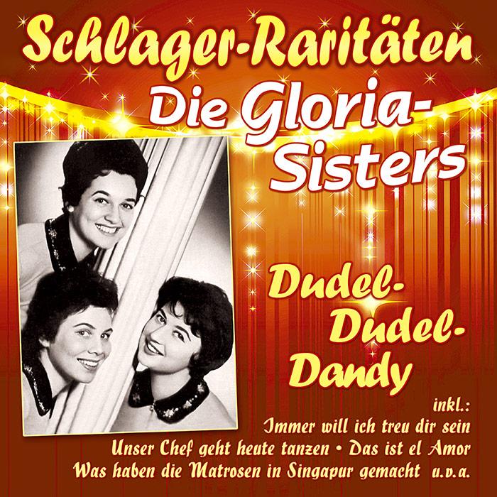 Die Gloria-Sisters | Dudel-Dudel-Dandy