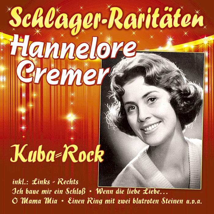 Hannelore Cremer | Kuba-Rock - Schlager-Raritäten
